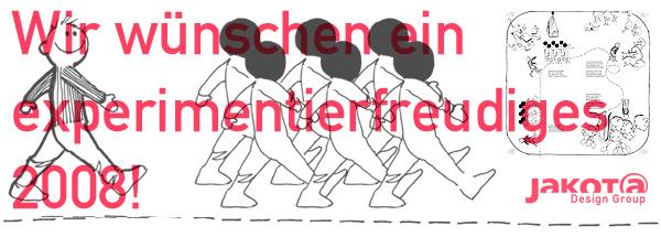 Wir wünschen allen Kunden und Partnern ein experimentierfreudiges 2008!